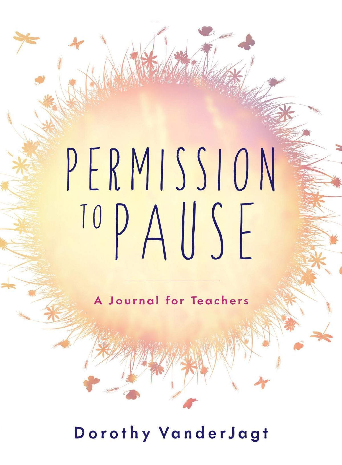 AVAILABLE NOW! Permission to Pause: A Journal for Teachers